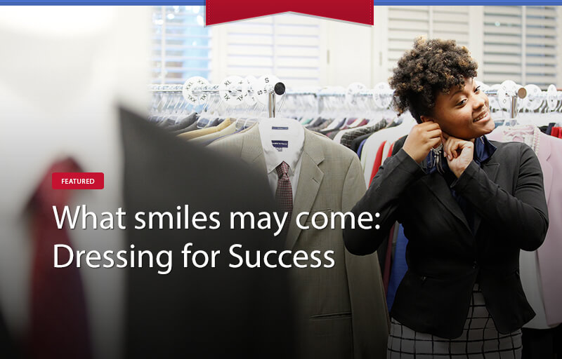 What smiles may come: Dressing for Success