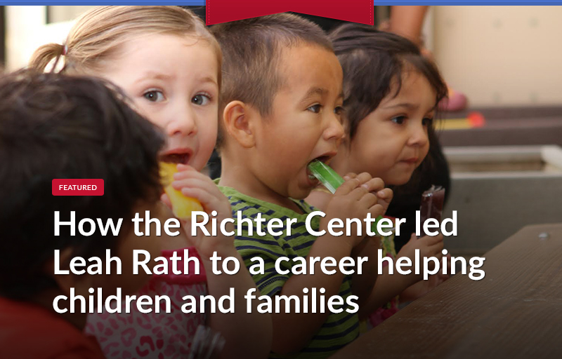 How the Richter Center led Leah Rath to a career helping children and families