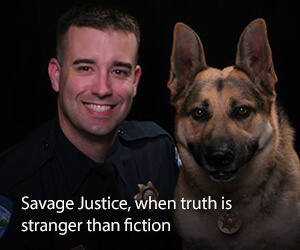 Savage Justice, when truth is stranger than fiction